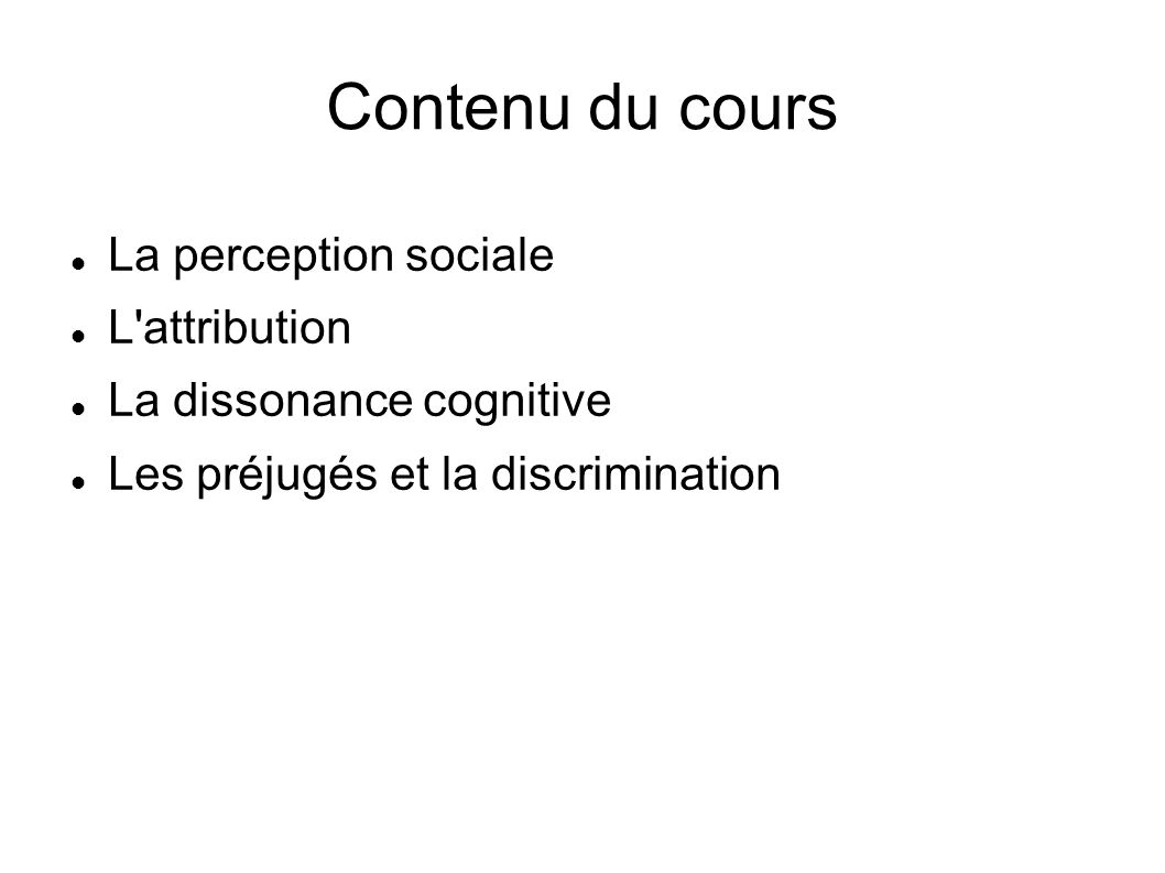 Contenu du cours La perception sociale L attribution