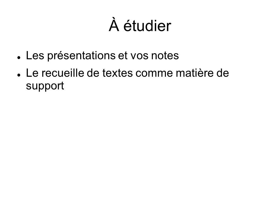 À étudier Les présentations et vos notes