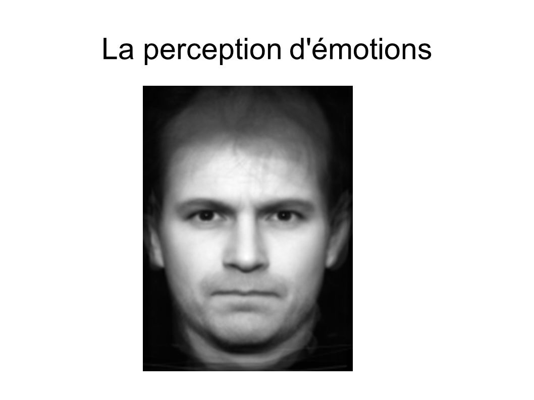 La perception d émotions