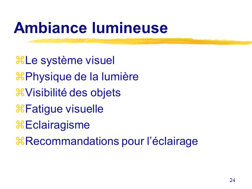 Ambiance lumineuse Le système visuel Physique de la lumière