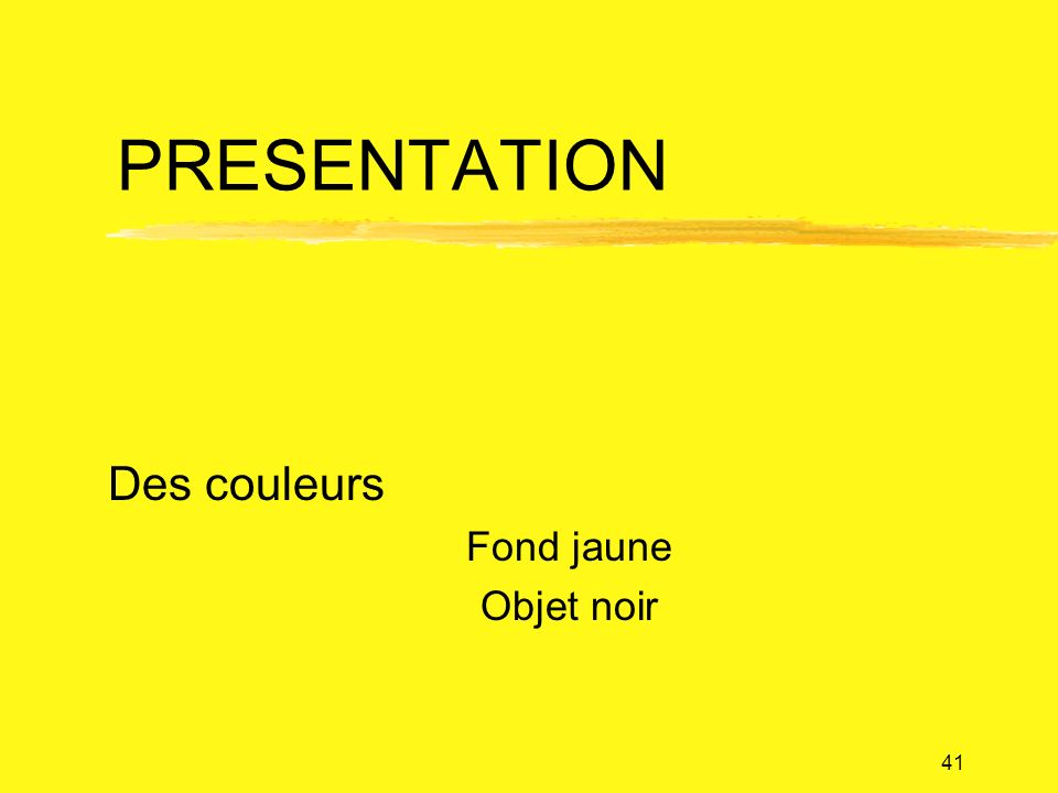 Des couleurs Fond jaune Objet noir