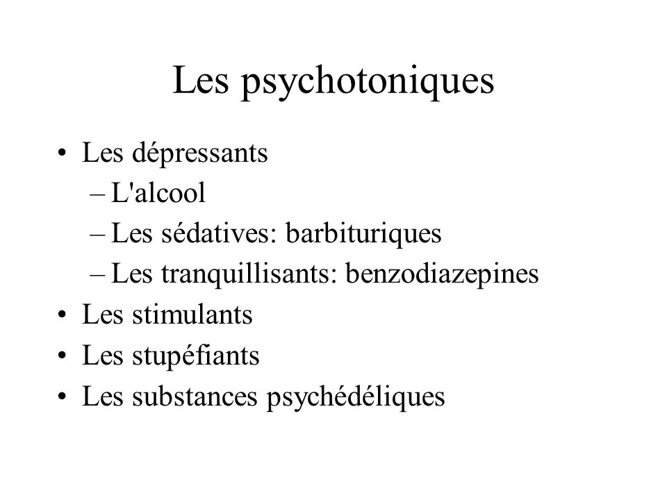 Les psychotoniques Les dépressants L alcool