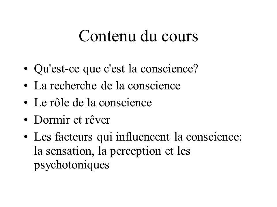 Contenu du cours Qu est-ce que c est la conscience