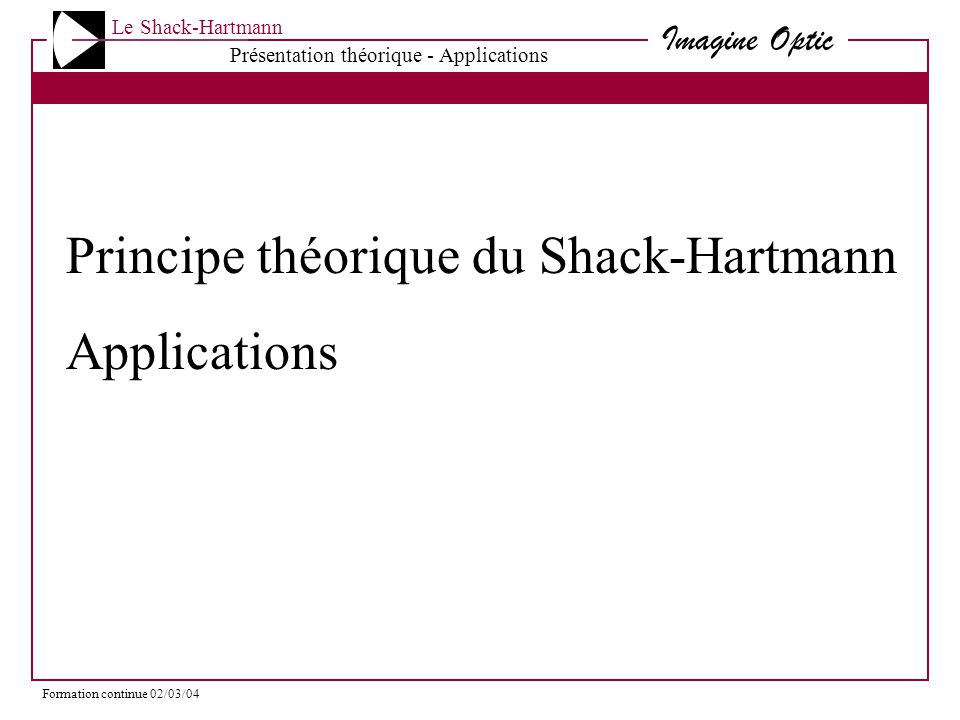 Principe théorique du Shack-Hartmann Applications
