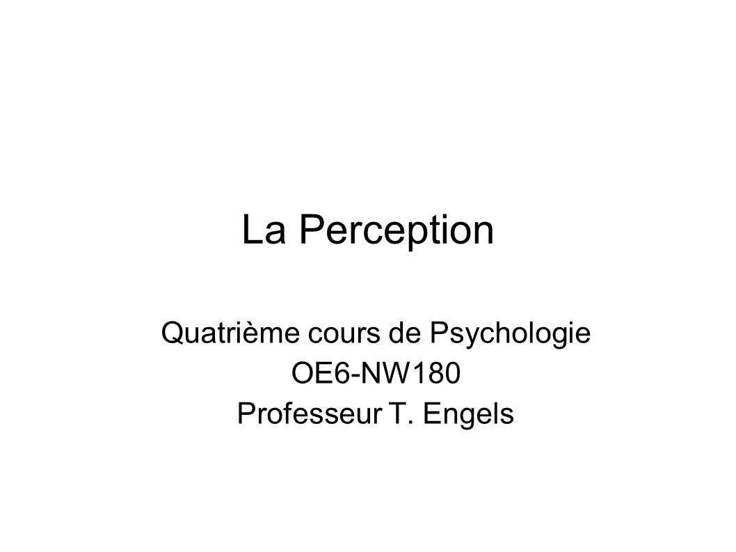 Quatrième cours de Psychologie OE6-NW180 Professeur T. Engels