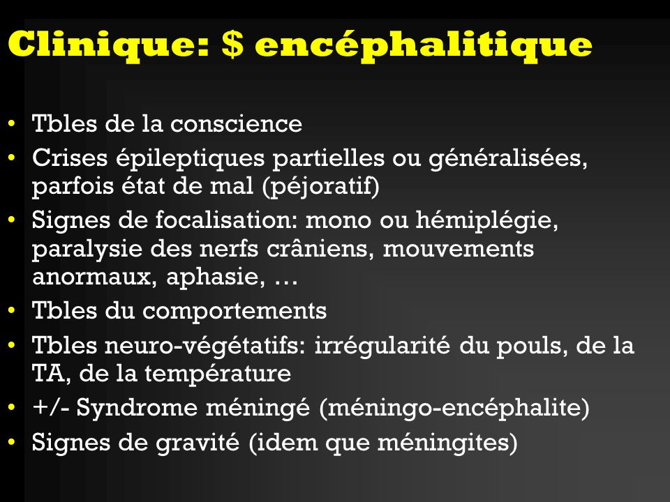 Clinique: $ encéphalitique