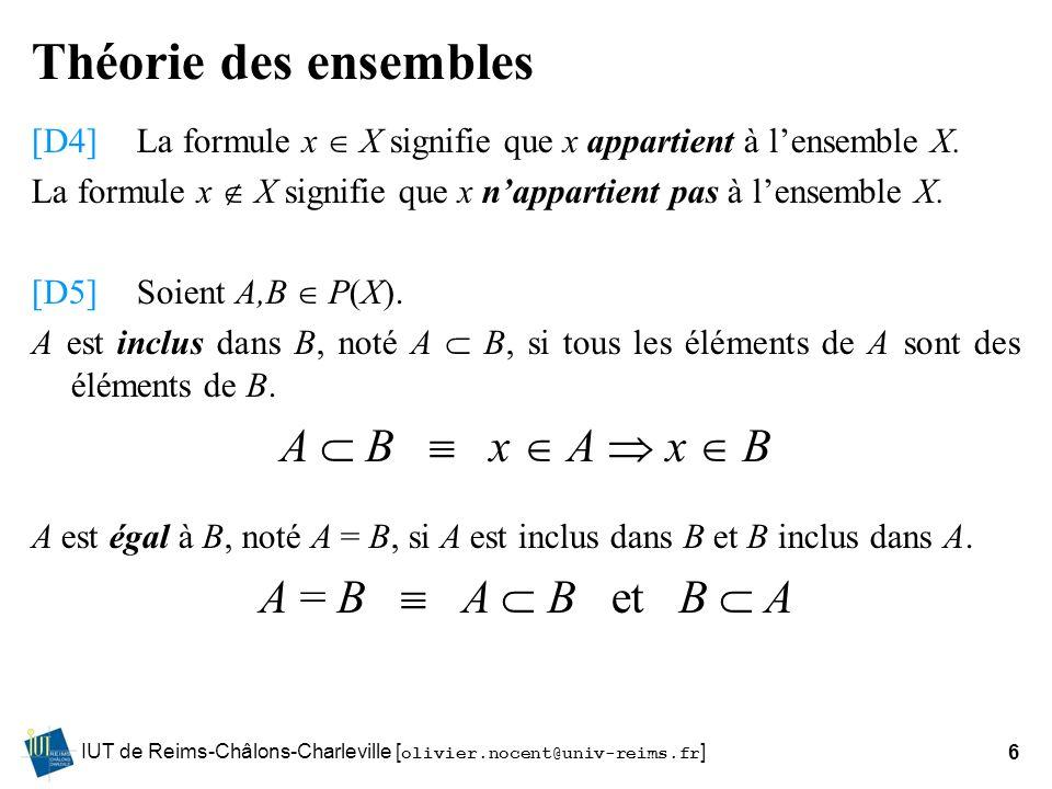 Théorie des ensembles A  B  x  A  x  B A = B  A  B et B  A