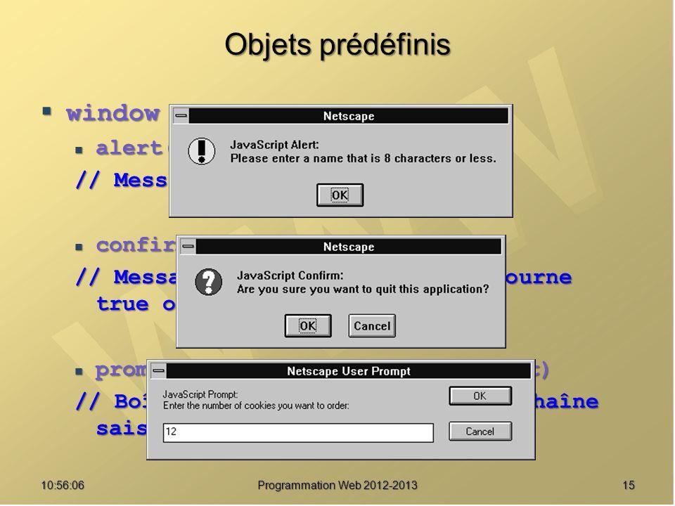 Objets prédéfinis window alert(message) // Message d'avertissement