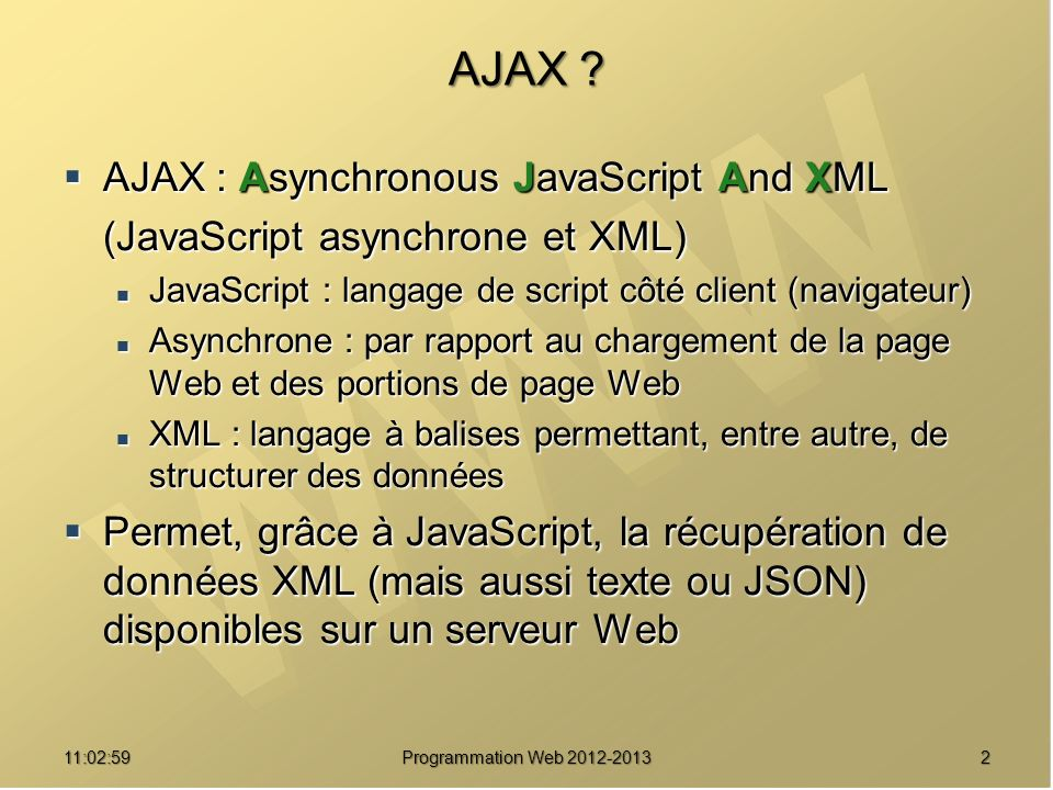AJAX AJAX : Asynchronous JavaScript And XML