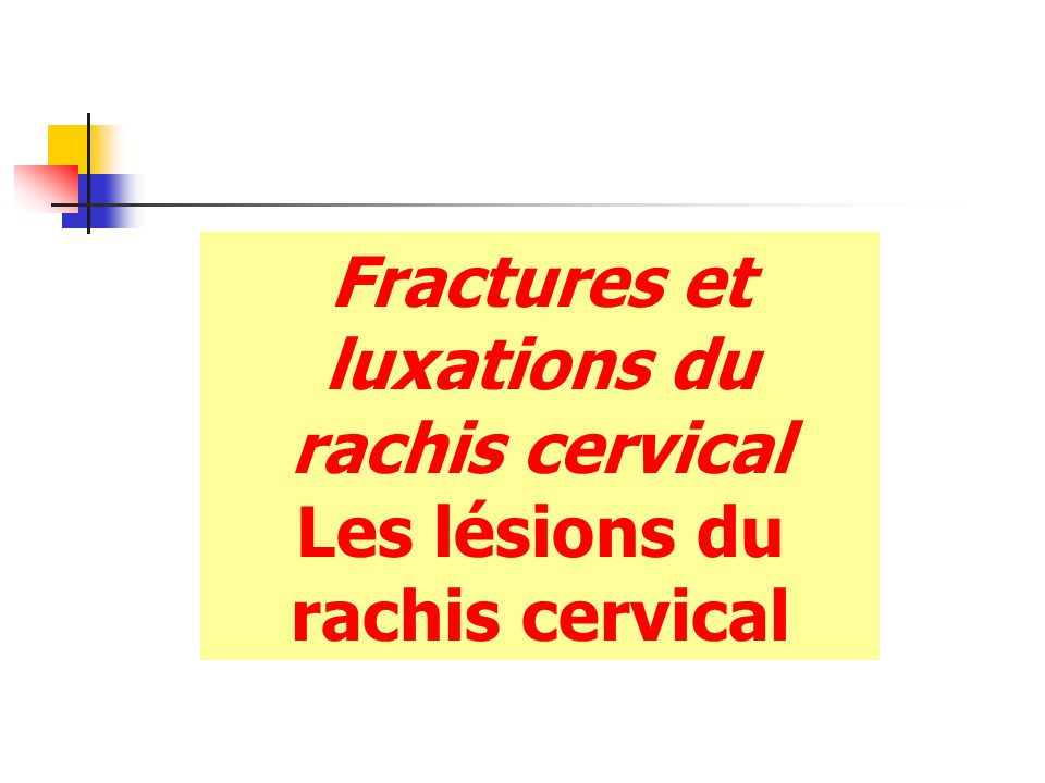 Fractures et luxations du rachis cervical
