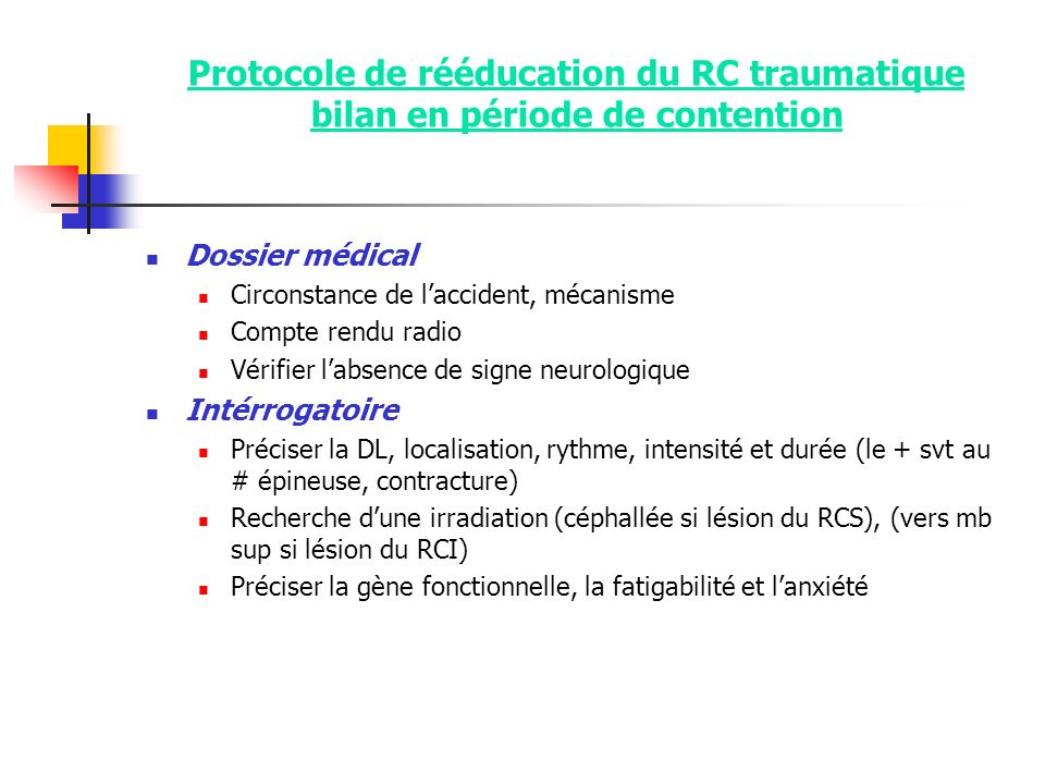 Protocole de rééducation du RC traumatique bilan en période de contention