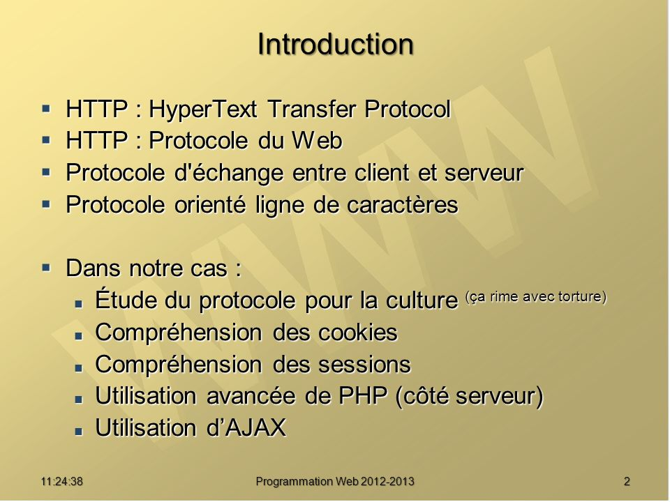 Introduction HTTP : HyperText Transfer Protocol