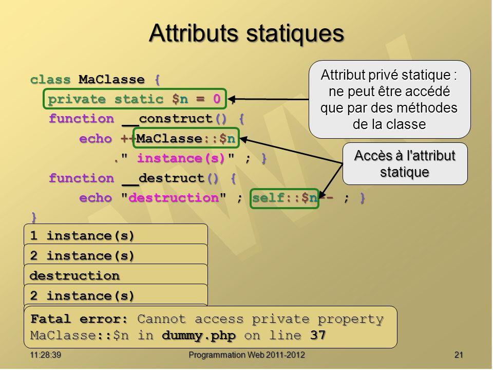 Attributs statiques Attribut privé statique : class MaClasse {
