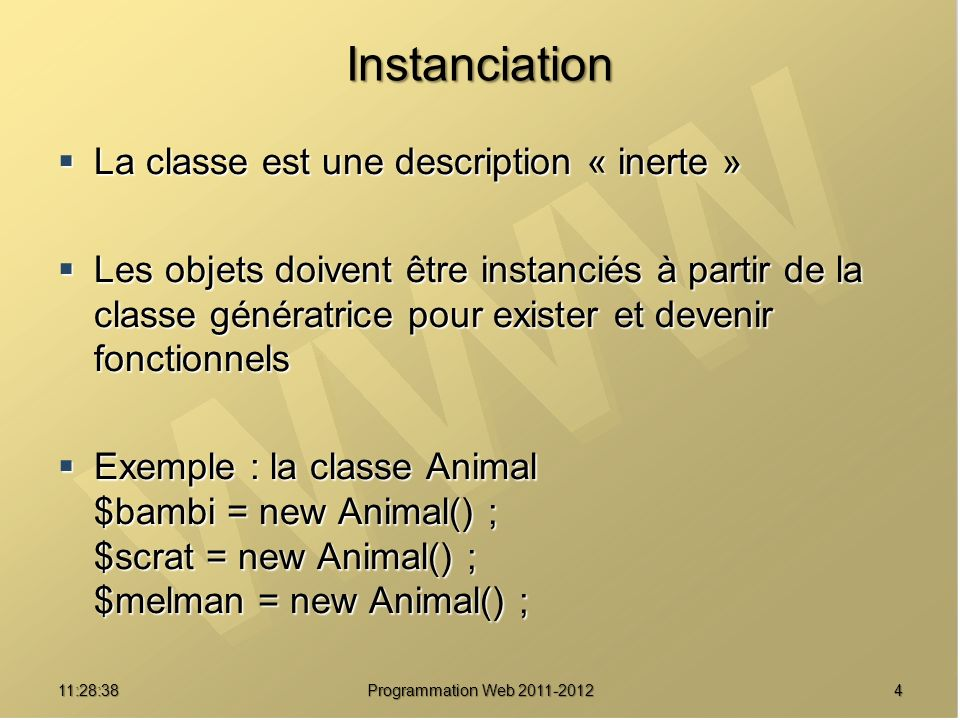 Instanciation La classe est une description « inerte »