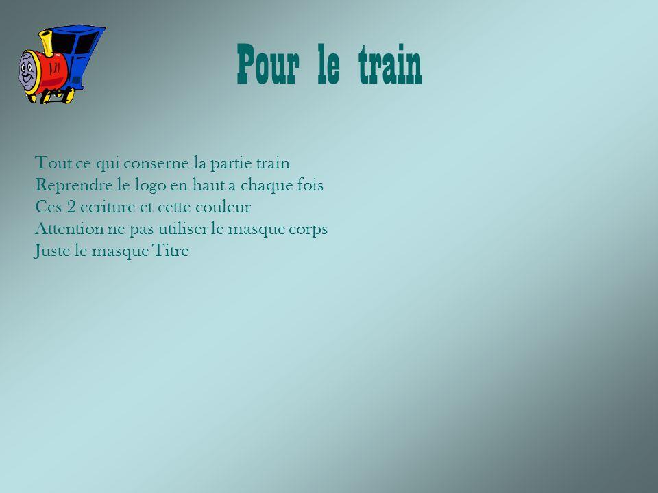 Pour le train Tout ce qui conserne la partie train