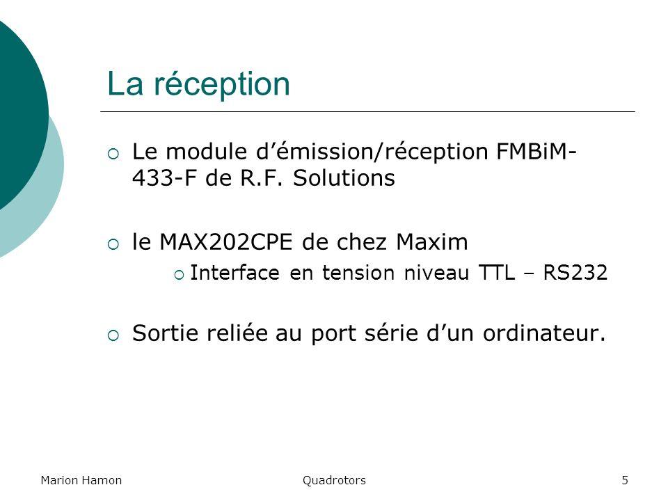 La réception Le module d'émission/réception FMBiM-433-F de R.F. Solutions. le MAX202CPE de chez Maxim.