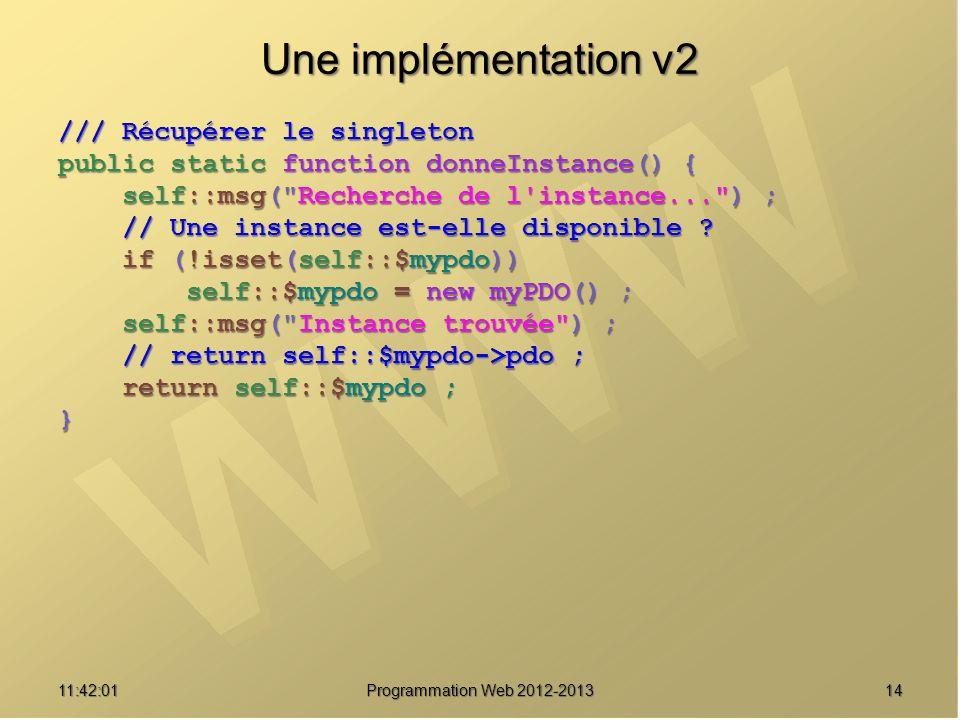 Une implémentation v2 /// Récupérer le singleton