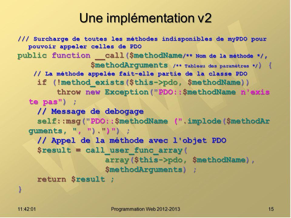 Une implémentation v2 /// Surcharge de toutes les méthodes indisponibles de myPDO pour pouvoir appeler celles de PDO.