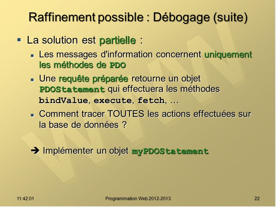 Raffinement possible : Débogage (suite)