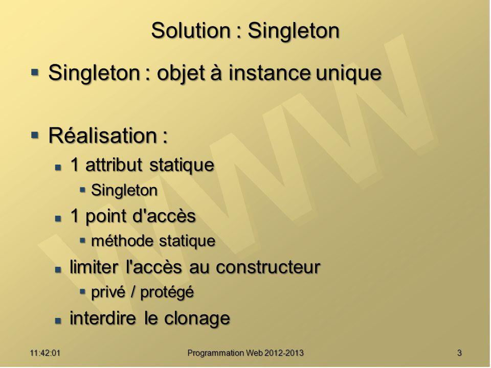 Singleton : objet à instance unique Réalisation :
