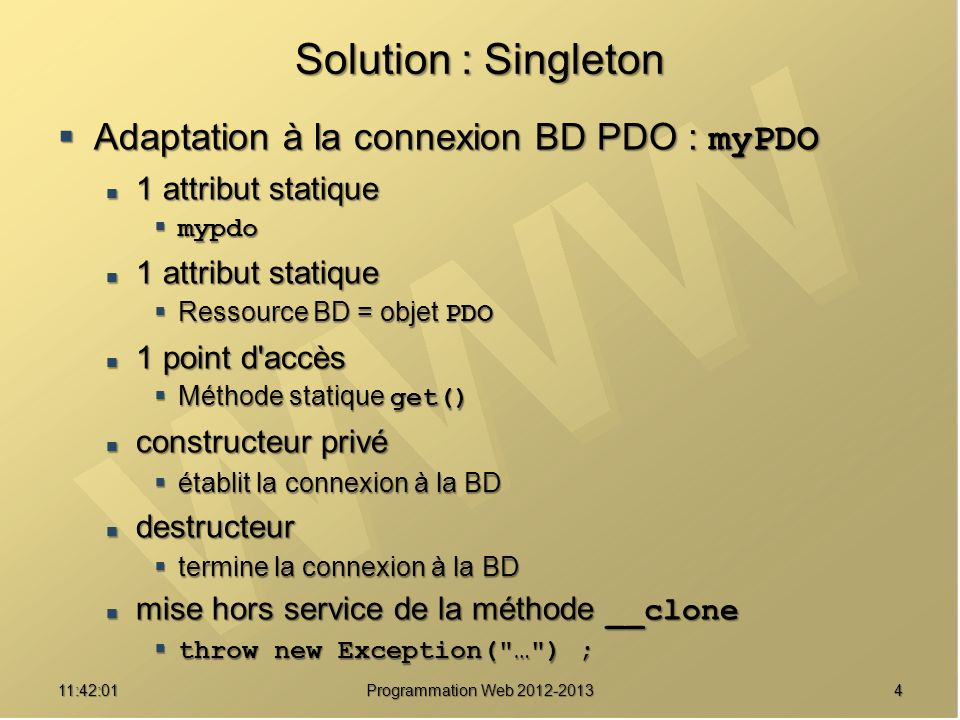 Solution : Singleton Adaptation à la connexion BD PDO : myPDO