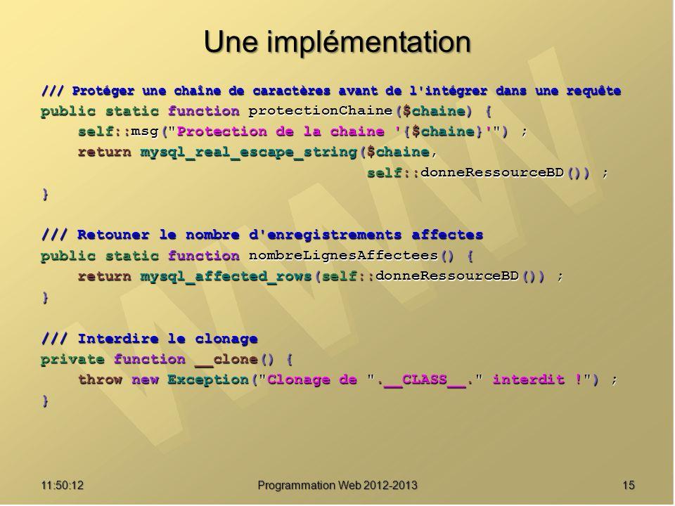 Une implémentation public static function protectionChaine($chaine) {