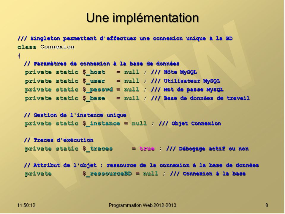 Une implémentation class Connexion {