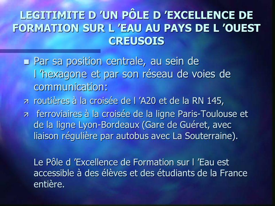 LEGITIMITE D 'UN PÔLE D 'EXCELLENCE DE FORMATION SUR L 'EAU AU PAYS DE L 'OUEST CREUSOIS