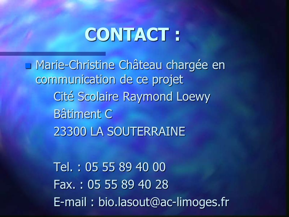 CONTACT : Marie-Christine Château chargée en communication de ce projet. Cité Scolaire Raymond Loewy.