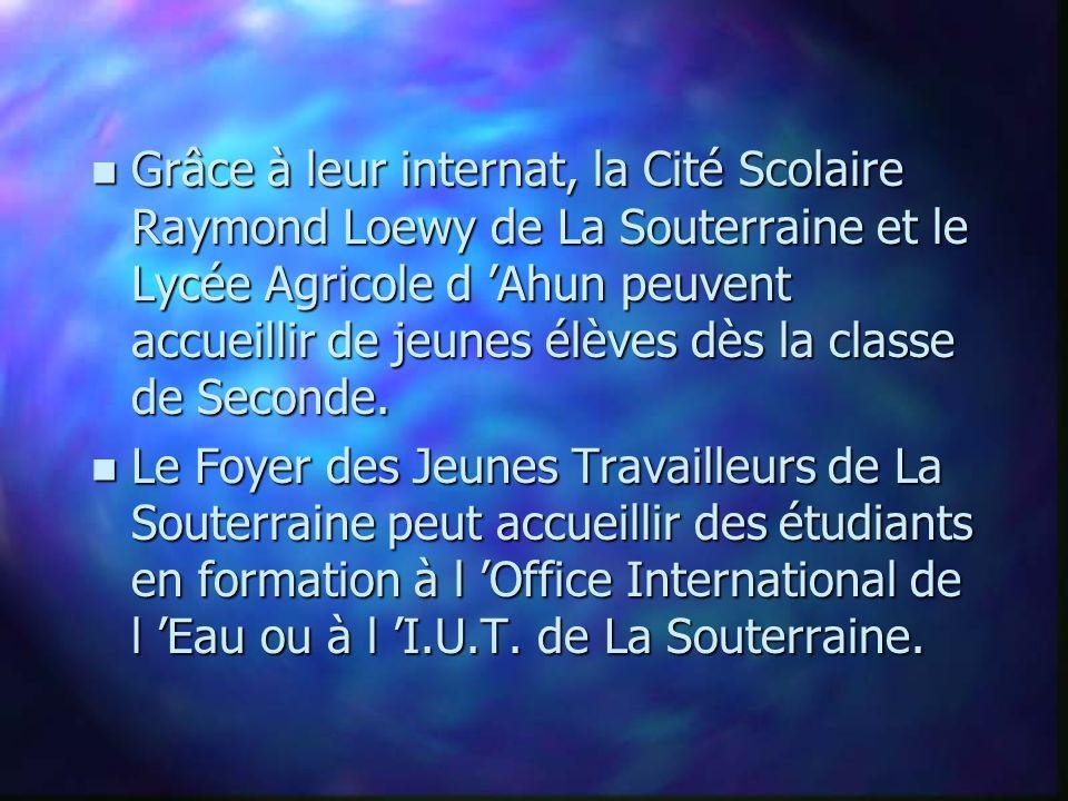Grâce à leur internat, la Cité Scolaire Raymond Loewy de La Souterraine et le Lycée Agricole d 'Ahun peuvent accueillir de jeunes élèves dès la classe de Seconde.