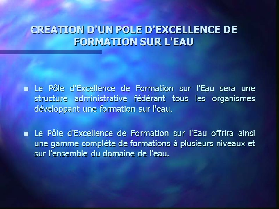 CREATION D UN POLE D EXCELLENCE DE FORMATION SUR L EAU