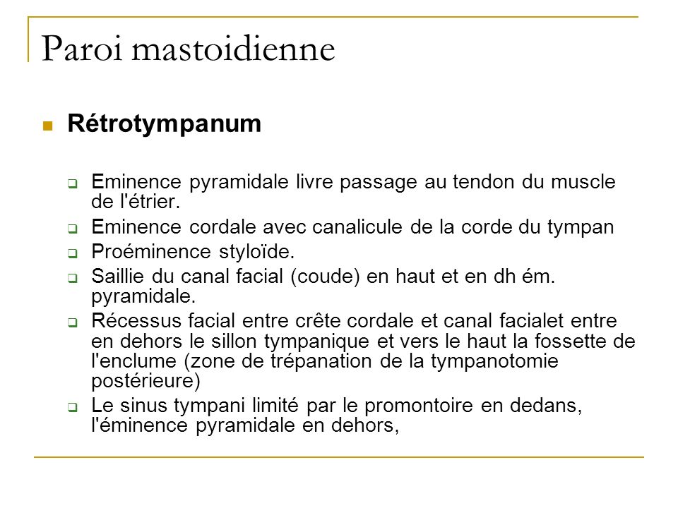 Paroi mastoidienne Rétrotympanum