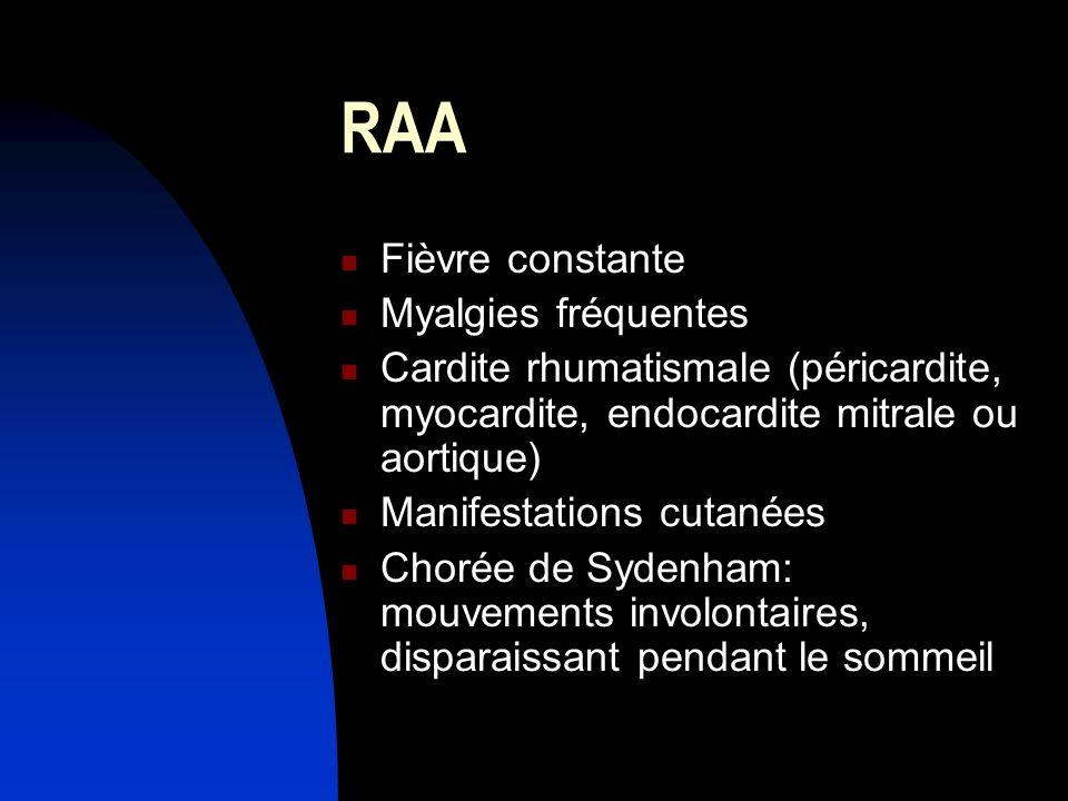 RAA Fièvre constante Myalgies fréquentes
