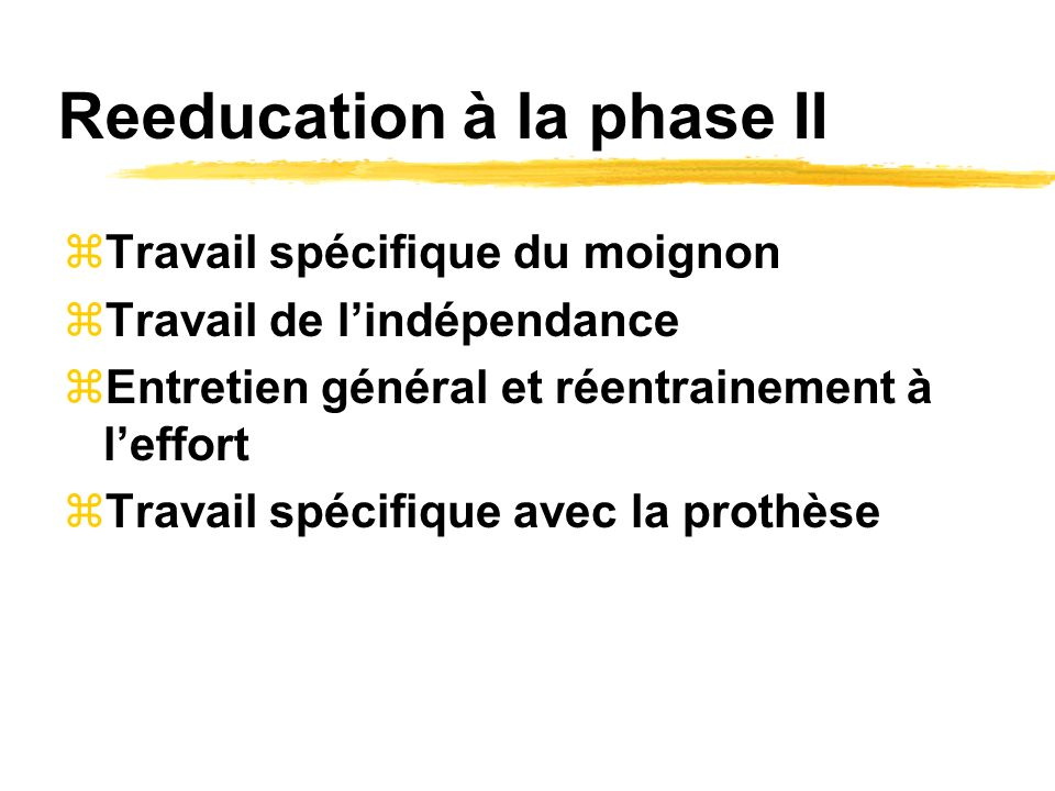 Reeducation à la phase II