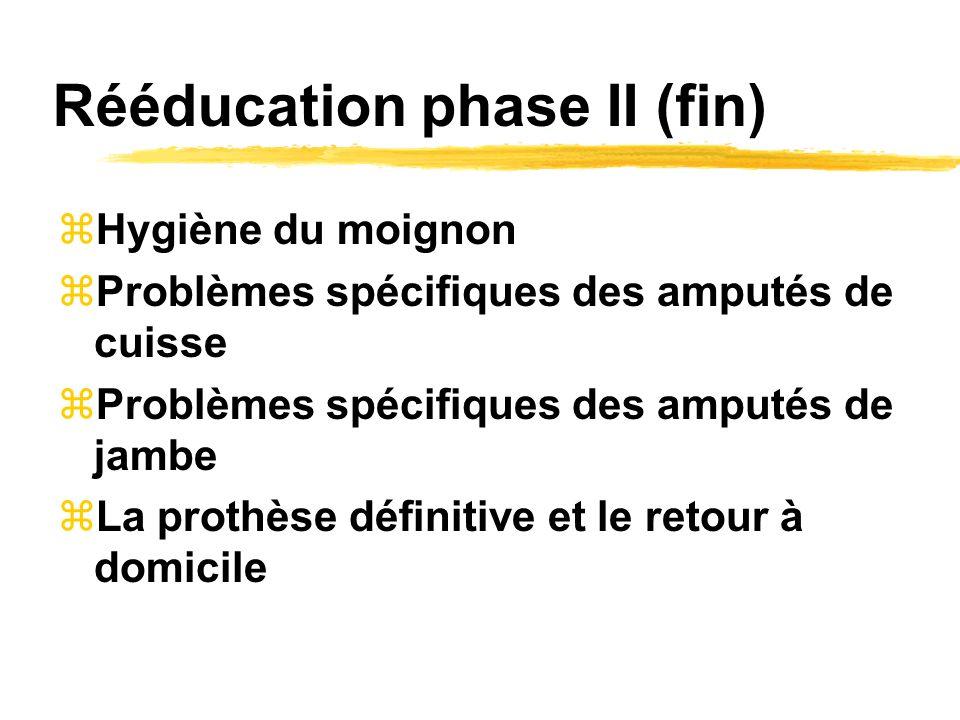 Rééducation phase II (fin)