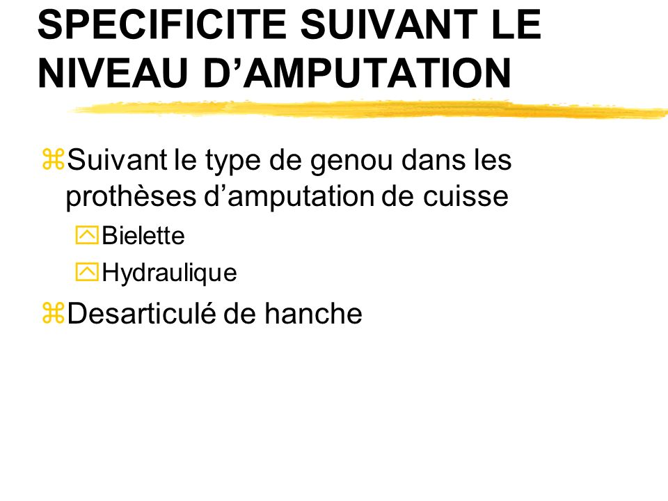 SPECIFICITE SUIVANT LE NIVEAU D'AMPUTATION