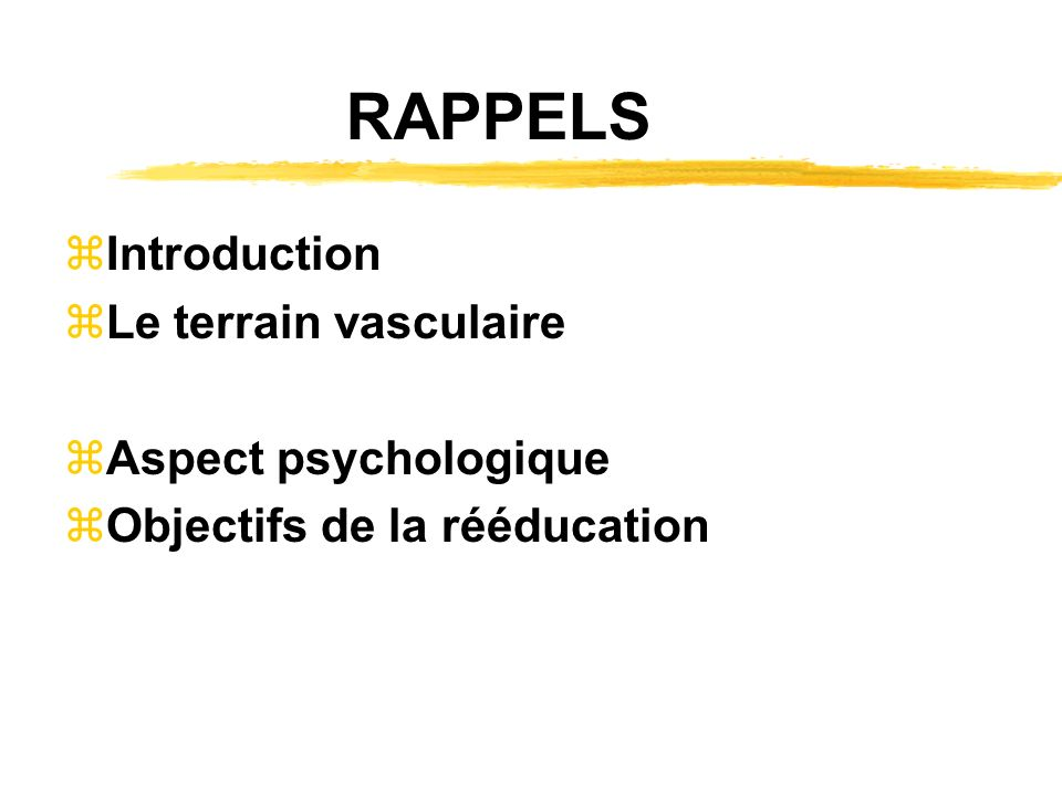 RAPPELS Introduction Le terrain vasculaire Aspect psychologique