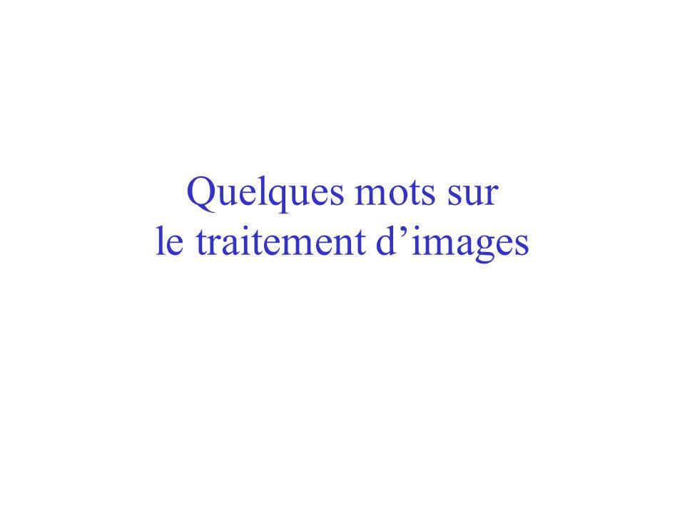 Quelques mots sur le traitement d'images