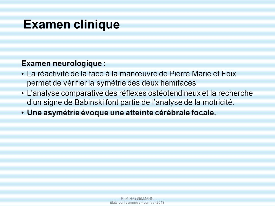 Examen clinique Examen neurologique :