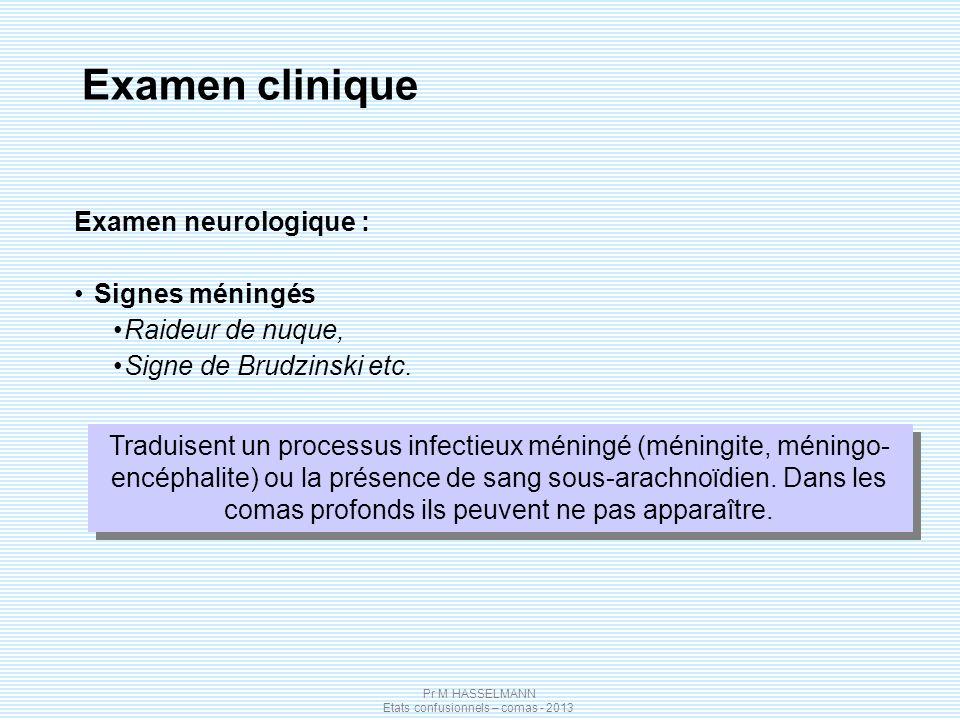 Examen clinique Examen neurologique : Signes méningés