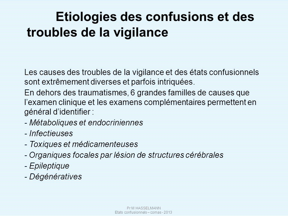 Etiologies des confusions et des troubles de la vigilance