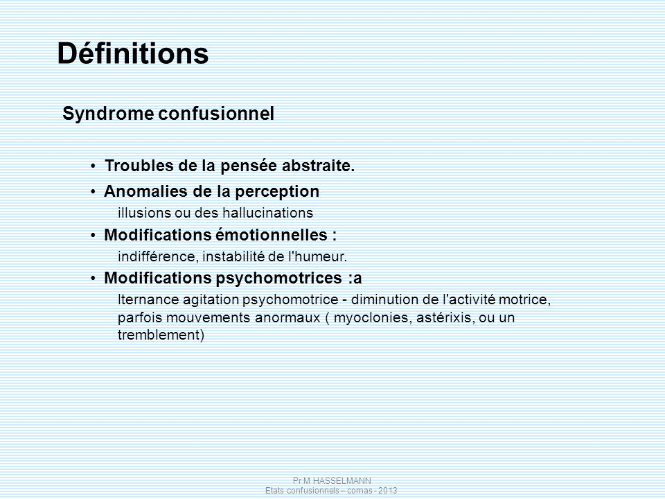 Définitions Syndrome confusionnel Troubles de la pensée abstraite.
