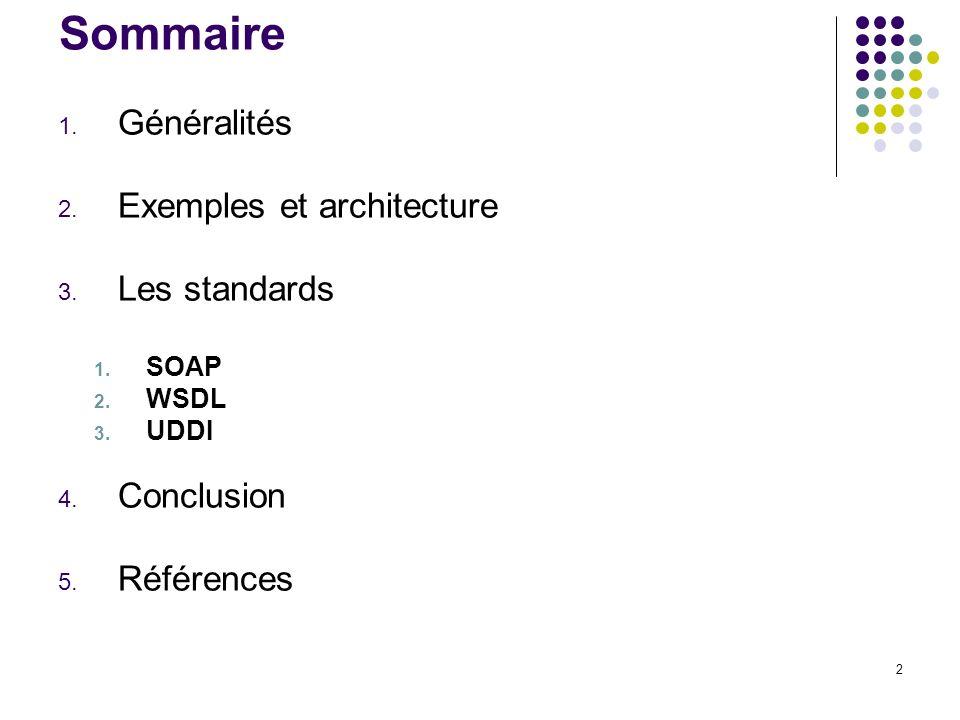 Sommaire Généralités Exemples et architecture Les standards Conclusion
