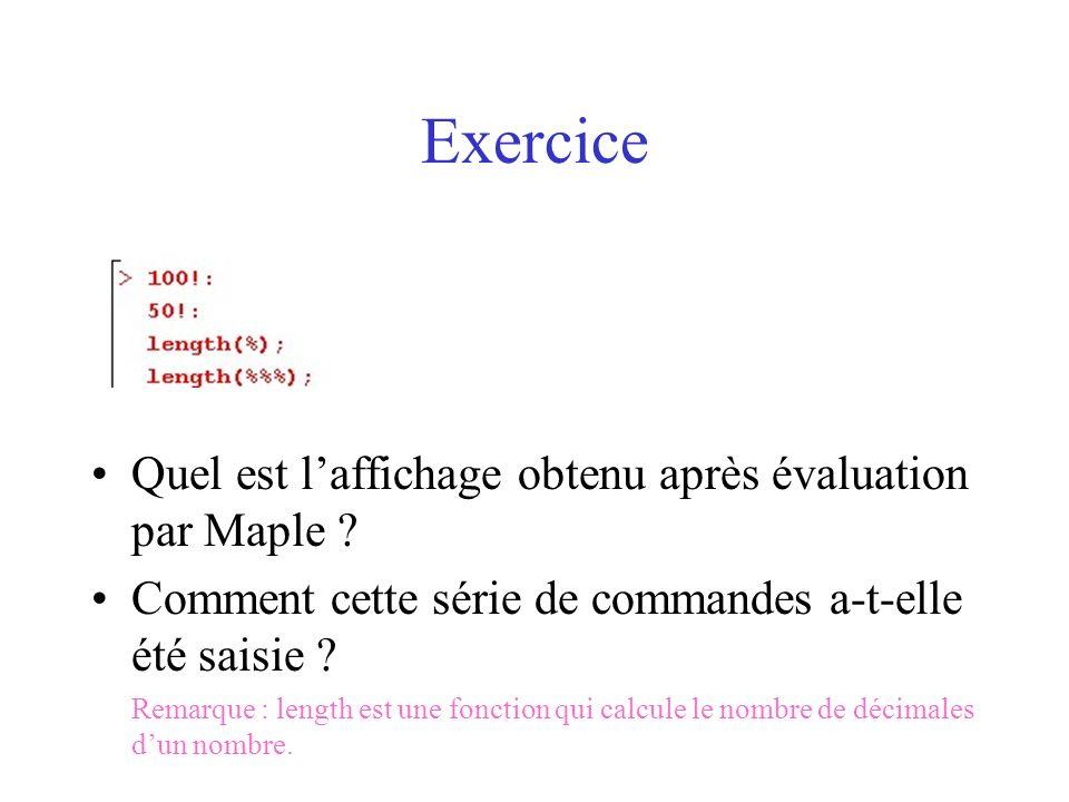 Exercice Quel est l'affichage obtenu après évaluation par Maple