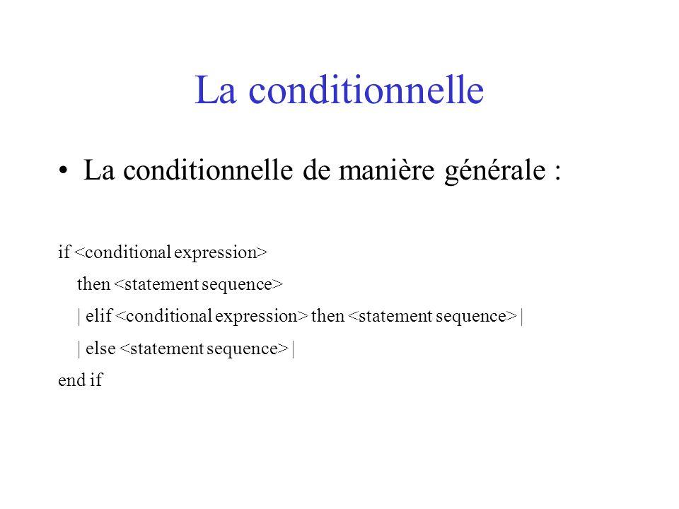 La conditionnelle La conditionnelle de manière générale :