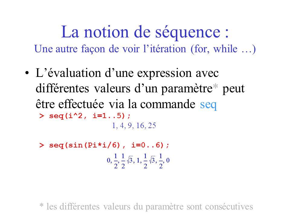 La notion de séquence : Une autre façon de voir l'itération (for, while …)