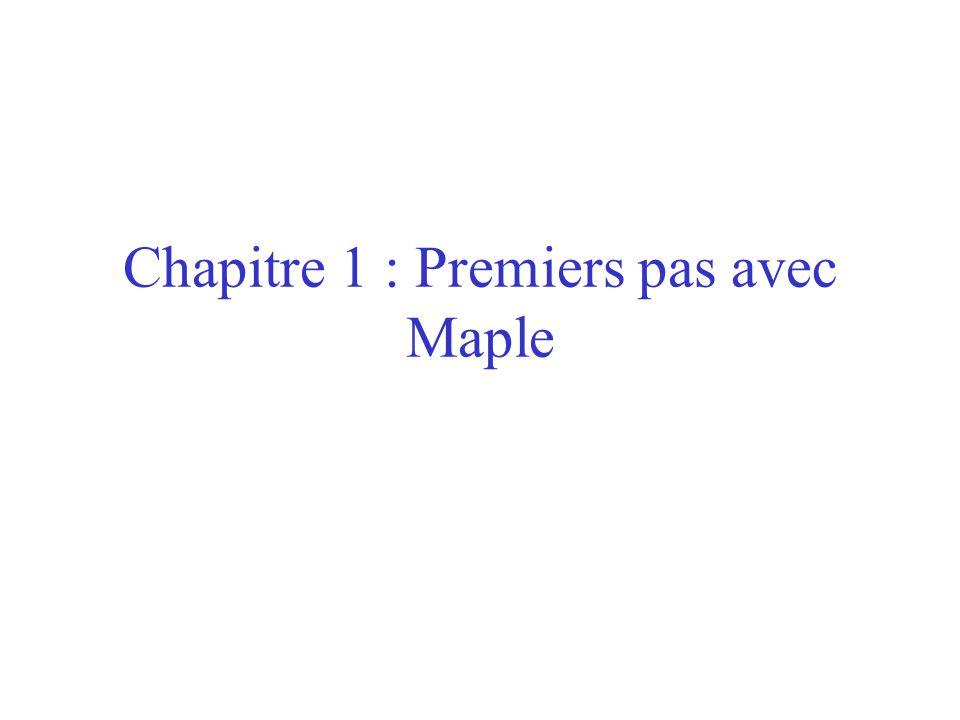 Chapitre 1 : Premiers pas avec Maple