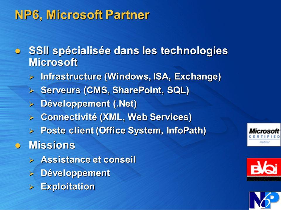 NP6, Microsoft PartnerSSII spécialisée dans les technologies Microsoft. Infrastructure (Windows, ISA, Exchange)