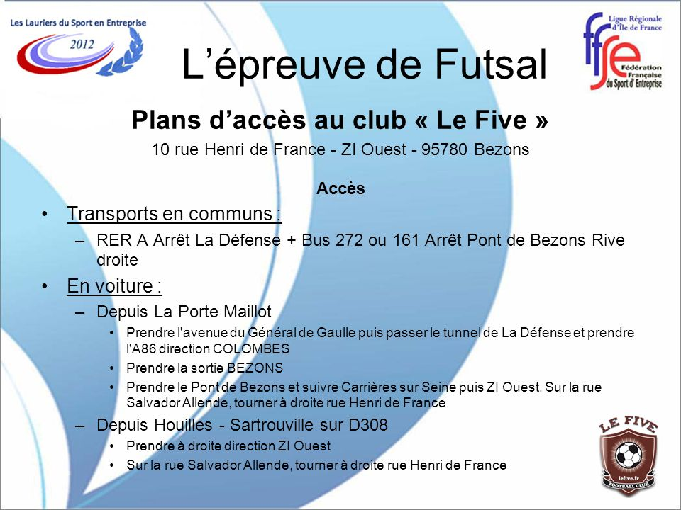 Plans d'accès au club « Le Five »