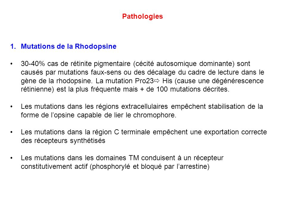 Pathologies Mutations de la Rhodopsine.